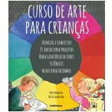 Curso de Arte para Crianças - Mick Manning, Brita Granström
