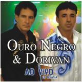 Ouro Negro e Dorivan - Ao Vivo em Goiania (CD) - Negro e Dorivan