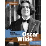 Wilde - O Primeiro Homem Moderno - Oscar Wilde (Vol.02) -