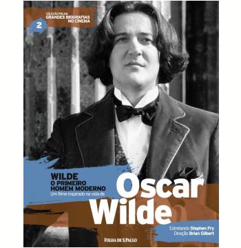 Wilde - O Primeiro Homem Moderno - Oscar Wilde (Vol.02)