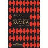 Uma História Do Samba - (vol. 1) - Lira Neto