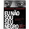 Eu Não Sou Seu Negro (DVD)