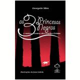 As Três Princesas Negras e Outros Contos dos Irmãos Grimm - Georgette Silen