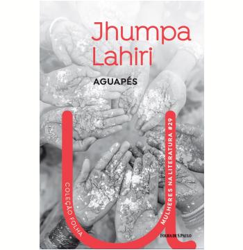 Jhumpa Lahiri - Aguapés (Vol. 29)