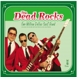 The Dead Rocks - One Million Dollar Surf Band (CD) - The Dead Rocks
