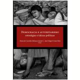 Democracia e Autoritarismo - Estratégias e Táticas Políticas - Maria de Lourdes Monaco Janotti (Org.), José Miguel Arias Neto