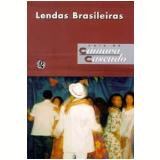 Lendas Brasileiras - Luís da Câmara Cascudo