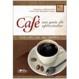 Café - Francisco Alberto Pino, Celso Luis Rodrigues Vegro