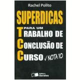 Superdicas para um Trabalho de Conclusão de Curso  Nota 10 - Rachel Polito