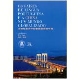 Os Países de Língua Portuguesa e a China Num Mundo Globalizado - Wei Dan
