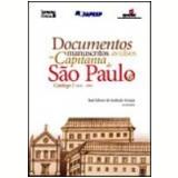 Documentos Manuscritos Avulsos da Capitania de S�o Paulo (1644-1830) Vol. 1 - Jos� Jobson de Andrade Arruda