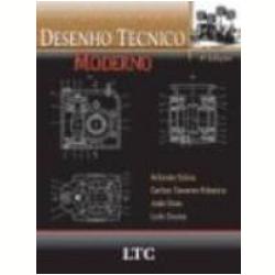 Livros - Desenho Técnico Moderno 4ª Edição - Carlos Tavares, Arlindo Silva, Joao Dias de Araujo - 8521615221