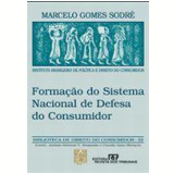 Formação do Sistema Nacional de Defesa do Consumidor Vol. 32 - Marcelo Gomes Sodre