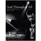 Robbie Williams Live - And Through It All - 1997 / 2006 (DVD) - Robbie Williams