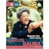Mamãe Faz Cem Anos (Vol. 25) - Carlos Saura