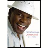 Emílio Santiago - Só Danço Samba - Ao Vivo (DVD) - Emílio Santiago