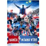Bahêa - Minha Vida (DVD) - Arnaldo Cezar Coelho, Marcelo Barreto