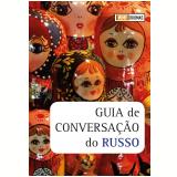 Guia de Conversação do Russo - Eurides Avance de Souza