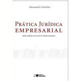 Prática Jurídica Empresarial - Alessandro Sanchez