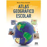 Atlas Geográfico Escolar - Maria Elena Simielli