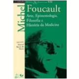 Arte, Epistemologia, Filosofia E Historia Da - Michel Foucault