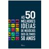 As 50 Melhores Ideias de Neg�cios dos �ltimos 50 Anos