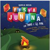 Tinho e Zé Pipa - Festa Junina - Quadrilha Marcada (CD) - Tinho, Zé Pipa
