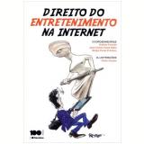 Direito Do Entretenimento Na Internet - José Carlos Costa Netto, Andréa Francez, Sérgio Famá D'antino