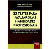 35 Testes Para Avaliar Suas Habilidades Profissionais - Ernesto Artur Berg