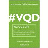 #VQD – Vai Que Dá! - Joaquim Castanheira