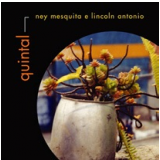 Ney Mesquita  e Lincoln Antonio - Quintal (CD) - Ney Mesquita  E Lincoln Antonio