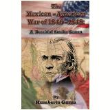 The Mexican-American War of 1846-48: A Deceitful Smoke Screen (Ebook) -