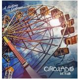 Circuladô De Fulô - A História Continua ... (CD) - Circuladô De Fulô