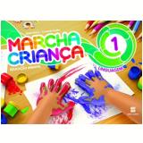 Marcha Criança Linguagem - (Vol. 1) - Educação Infantil - Teresa Marsico, Armando Coelho