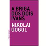 A Briga dos Dois Ivans - Nikolai Gógol