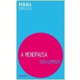 A Menopausa - Silvia Campolim