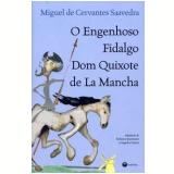 Engenhoso Fidalgo Dom Quixote De La Mancha - Miguel de Cervantes