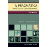 A Pragmática na Filosofia Contemporânea - Danilo Marcondes