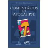 Comentários ao Apocalipse - Pedro Proença