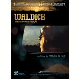 Waldick - Sempre no meu Coração (DVD) - Patrícia Pillar (Diretor)