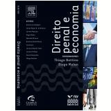 Direito Penal e Economia - Thiago Bottino do Amaral , Diogo Malan