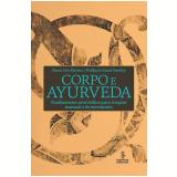 Corpo e Ayurveda - Maria Ines Marino, Walkyria Angélica Giusti Dambry