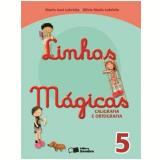 Linhas Mágicas 5º Ano - Ensino Fundamental I - Maria José Labriola De Campos, Olívia Maria Labriola De Campo