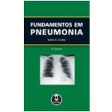 Fundamentos Em Pneumonia - Burke A. Cunha