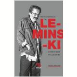 Minhas Lembranças De Leminski - Domingos Pellegrini