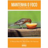Mantenha o Foco (Ebook) - Ana Flavia Miziara