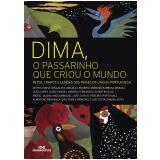 Dima, o passarinho que criou o mundo (Ebook) - Zetho Cunha Gonçalves