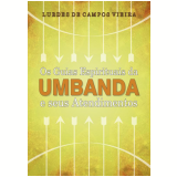 Os Guias Espirituais Da Umbanda E Seus Atendimentos - Lurdes de Campos Vieira
