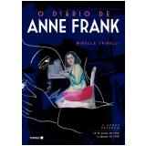 O Diário de Anne Frank - Anne Frank, Mirella Spinelli