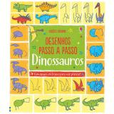 Dinossauros: Desenhos Passo a Passo - Fiona Watt